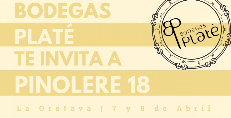 Pinolere 2018: Bodegas Platé y más razones por las que no debes dejar de ir